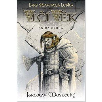 Lars, šťavnatá lebka: Vlčí věk kniha druhá (978-80-7425-287-7)