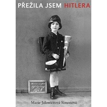 Přežila jsem Hitlera: Mladá žena v Berlíně 1940–1945 (978-80-257-1926-8)