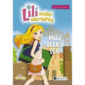 Lili módní návrhářka Můj velký sen (978-80-253-2668-8)