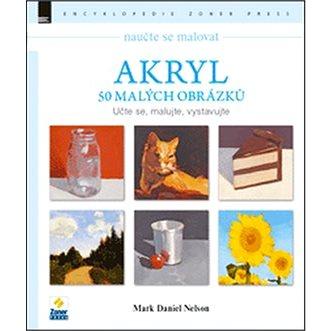 Naučte se malovat Akryl: 50 malých obrázků (978-80-7413-318-3)