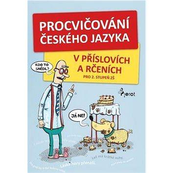 Procvičování českého jazyka: v příslovích a rčeních pro 2. stupeň ZŠ (978-80-7353-503-2)