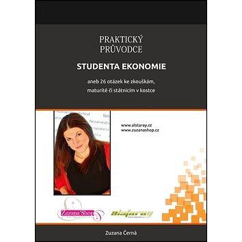 Praktický průvodce studenta ekonomie: aneb 26 otázek ke zkouškám, maturitě či státnicím v kostce (978-80-905621-5-8)