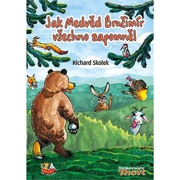 Jak Medvěd Bručimír všechno zapomněl (978-80-87469-33-0)