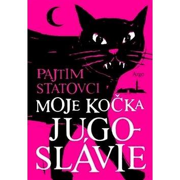 Moje kočka Jugoslávie (978-80-257-1753-0)