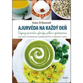 Ajurvéda na každý deň: Sezónny sprievodca zdravým jedlom a životosprávou (978-80-8164-081-0)