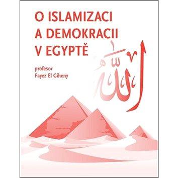 O islamizaci a demokracii v Egyptě (978-80-906030-2-8)