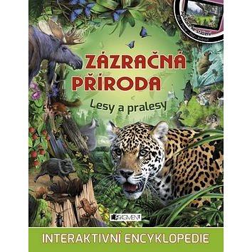 Zázračná příroda Lesy a pralesy: Interaktivní encyklopedie (978-80-253-2730-2)