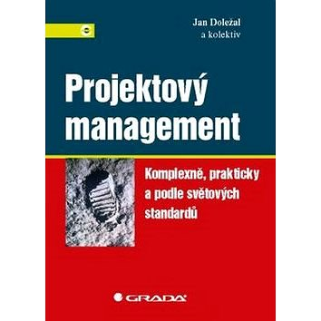 Projektový management: Komplexně, prakticky a podle světových standardů (978-80-247-5620-2)