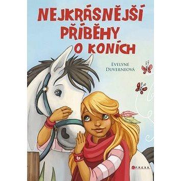 Nejkrásnější příběhy o koních (978-80-264-1013-3)