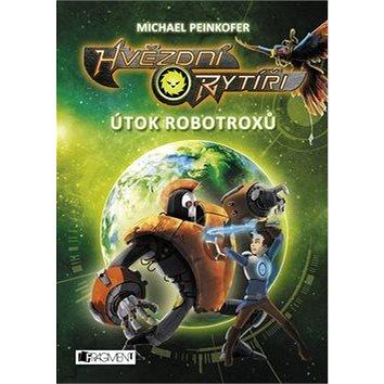 Hvězdní rytíři Útok robotroxů (978-80-253-2701-2)