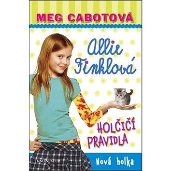 Allie Finklová Holčičí pravidla Nová holka (978-80-242-5222-3)