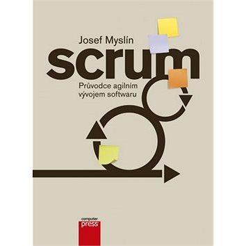 Scrum: Průvodce agilním vývojem softwaru (978-80-251-4650-7)