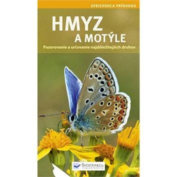 Hmyz a motýle: Pozorovanie a určovanie najdôležitejších druhov (978-80-8107-937-5)
