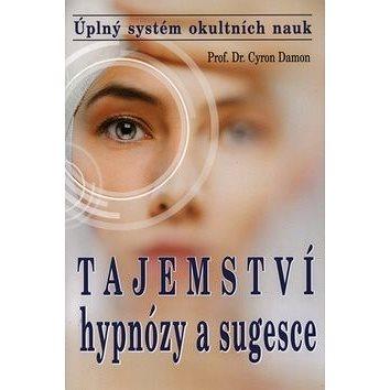Tajemství hypnózy a sugesce: Úplný systém okultních nauk (978-80-8079-223-7)
