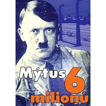 Mýtus 6 miliónů (978-80-87525-43-2)