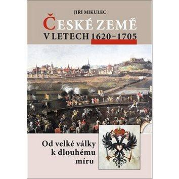 České země v letech 1620–1705: Od velké války k dlouhodobému míru (978-80-7277-553-8)