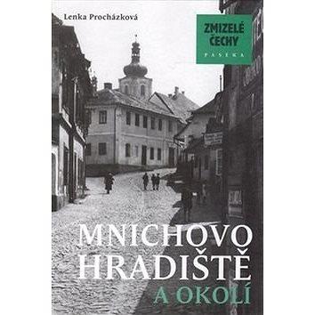 Zmizelé Čechy Mnichovo Hradiště a okolí (978-80-7432-686-8)