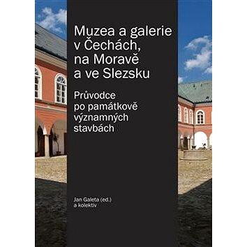 Muzea a galerie v Čechách, na Moravě a ve Slezsku (978-80-87073-87-2)