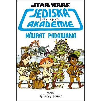 STAR WARS Jediská akademie Návrat Padawana (978-80-252-3612-3)