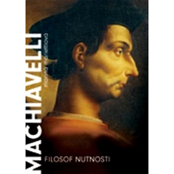 Machiavelli: Filozof nutnosti (978-80-257-1755-4)
