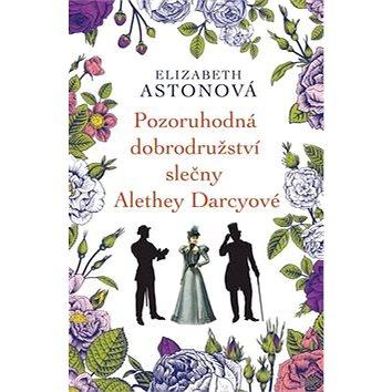 Pozoruhodná dobrodružství slečny Alethey Darcyové (978-80-7335-416-9)