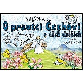 Pohádka O praotci Čechovi a těch dalších (978-80-87003-45-9)