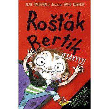 Rošťák Bertík Tesákyyy! (978-80-7211-486-3)