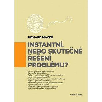 Instantní, nebo skutečné řešení problému? (978-80-87500-74-3)