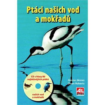 Ptáci našich vod a mokřadů: + CD s 80 hlasy ptáků (978-80-7466-973-6)