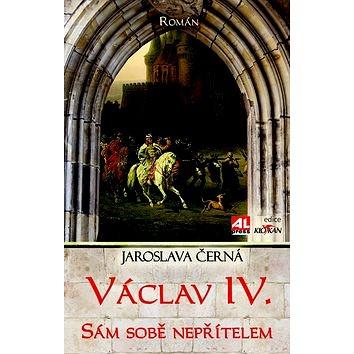 Václav IV. Sám sobě nepřítelem (978-80-7543-051-9)