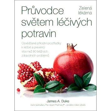 Průvodce světem léčivých potravin: Zelená lékárna (978-80-7554-091-1)