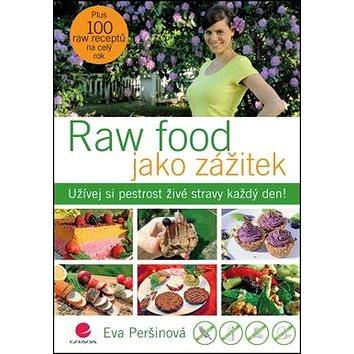 Raw food jako zážitek: Užívej si pestrost živé stravy každý den! (978-80-247-5799-5)