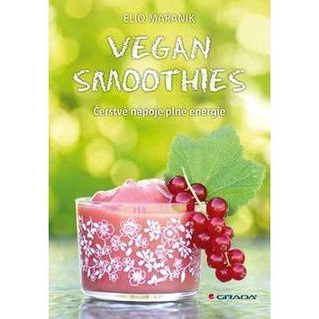 Vegan Smoothies: Čerstvé nápoje plné energie (978-80-247-5674-5)
