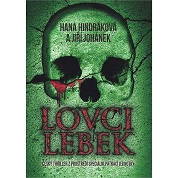 Lovci lebek: Český thriller z prostředí speciální pátrací jednotky (978-80-247-5810-7)