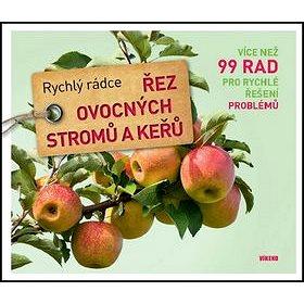 Řez ovocných stromů a keřů: Rychlý rádce (978-80-7433-146-6)