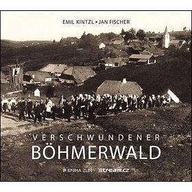 Verschwundener Böhmerwald (978-80-7473-397-0)