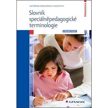 Slovník speciálněpedagogické terminologie: Pro Vybrané pojmy a učitele (978-80-247-5264-8)