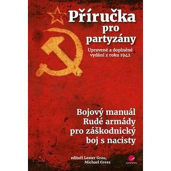 Příručka pro partyzány: Upravené a doplněné vydání z roku 1942 (978-80-247-5732-2)