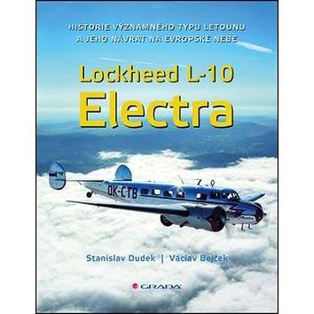 Lockheed L-10 Electra: Historie významného typu letounu a jeho návrat na evropské nebe (978-80-247-5856-5)