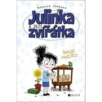 Julinka a její zvířátka Školní mazlíčci (978-80-253-2751-7)