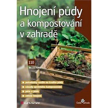 Hnojení půdy a kompostování v zahradě (978-80-247-5848-0)