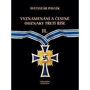Vyznamenání a bojové odznaky Třetí Říše II. (978-80-254-6040-5)