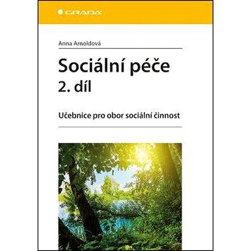 Sociální péče 2. díl: Učebnice pro obor sociální činnost (978-80-247-5148-1)