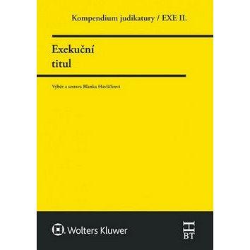 Kompendium judikatury Exekuční titul: 2. díl (978-80-7552-179-8)