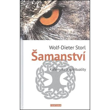 Šamanství: kořeny naší spirituality (978-80-7336-821-0)