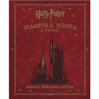 Harry Potter Magická místa z filmů: Bradavice, Příčná ulice a ještě dál (978-80-7529-103-5)