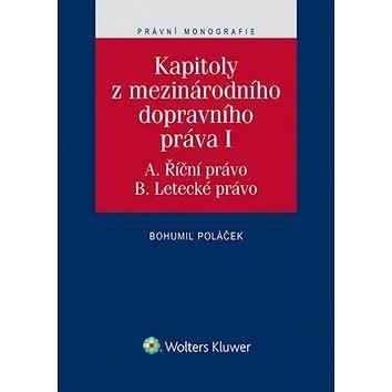 Kapitoly z mezinárodního dopravního práva I: A. Říční právo. B. Letecké právo (978-80-7552-133-0)
