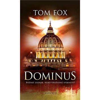 Dominus: Božský zázrak, nebo vražedné spiknutí (978-80-242-5226-1)