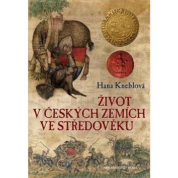 Život v českých zemích ve středověku (978-80-7243-868-6)