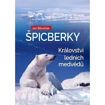 Špicberky Království ledních medvědů (978-80-7243-976-8)